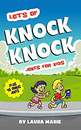 Lots of Knock Knock Jokes for Kids: 70 of the Best Knock Knock Jokes for Kids (Guaranteed Laughter) (English Edition) eBook: Marie, Laura: Amazon.es: Tienda Kindle