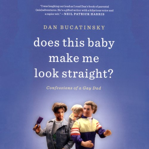 Does This Baby Make Me Look Straight?: Confessions of a Gay Dad cover