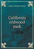 California Redwood Park, Arthur Adelbert Taylor, 5518758766