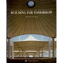 Building for Tomorrow: The Aga Khan Award for Architecture