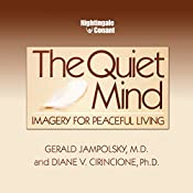 The Quiet Mind: Imagery for Peaceful Living | Gerald G. Jampolsky M.D., Diane V. Cirincione Ph.D.