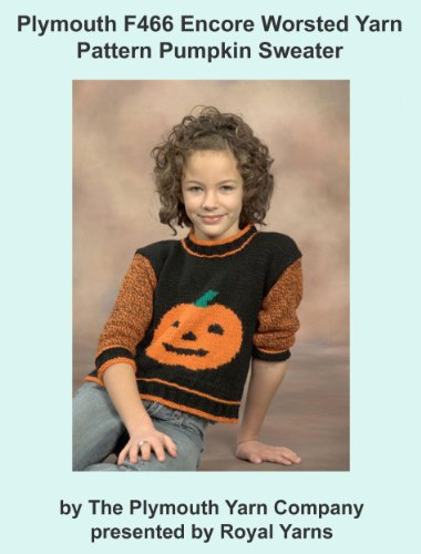Plymouth F466 Encore Worsted Yarn Pattern Pumpkin Sweater (I Want To ()