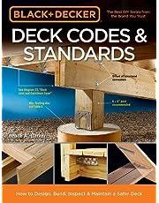 Black & Decker Deck Codes & Standards: How to Design, Build, Inspect & Maintain a Safer Deck