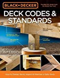 Patio Designs Black & Decker Deck Codes & Standards: How to Design, Build, Inspect & Maintain a Safer Deck