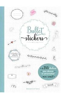 bullet stickers: 1001 stickers pour décorer mon carnet - broché