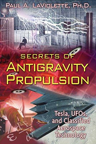 Secrets of Antigravity Propulsion: Tesla, UFOs, and Classified Aerospace Technology (Anti Top Gravity)