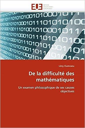 Book De la difficulté des mathématiques: Un examen philosophique de ses causes objectives (Omn.Univ.Europ.) (French Edition)