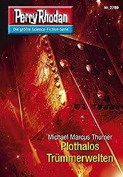 Perry Rhodan 2789: Plothalos Trümmerwelten (Heftroman): Perry Rhodan-Zyklus