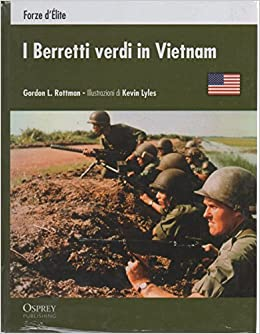 Amazon.it  I Berretti Verdi in Vietnam - Rottman G.L. - Libri e1324b8d0206