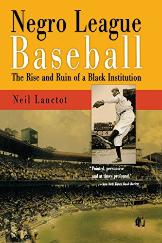 Search : Negro League Baseball: The Rise and Ruin of a Black Institution