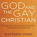God and the Gay Christian: The Biblical Case in Support of Same-Sex Relationships Audiobook by Matthew Vines Narrated by Matthew Vines