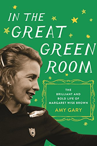 In the Great Green Room: The Brilliant and Bold Life of Margaret Wise Brown cover