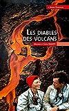 Les diables des volcans: Maurice et Katia Krafft