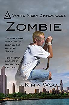 Zombie (White Mesa Chronicles Book 2) by [Wood, Kimia]