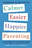 Calmer, Easier, Happier Parenting: Five Strategies That End the Daily Battles and Get Kids to Listen the First...