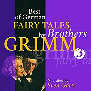 Best of German Fairy Tales by Brothers Grimm 3 Audiobook
