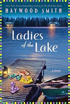 Ladies of the Lake: A Novel by [Smith, Haywood]