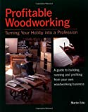 Profitable Woodworking, Martin Edic, 1561581224