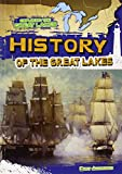 History of the Great Lakes (Exploring the Great Lakes)