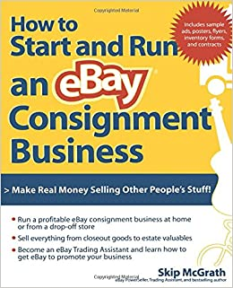 How to Start and Run an eBay Consignment Business: Amazon.es ...