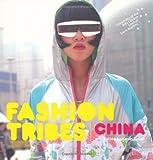 Fashion Tribes China, Kevin Tallon, 1906388393