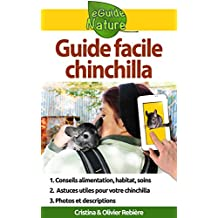 Guide facile: chinchilla: Petit guide digital pour prendre soin de votre animal de compagnie (eGuide Nature t. 4) (French Edition)