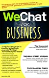 WeChat for Business: The most effective social platform to sell Chinese Consumers - A step by step guide to creating a thorough, concrete WeChat presence and marketing strategy