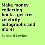 Make Money Collecting Books, Get Free Celebrity Autographs, and More! | Bernard Levine
