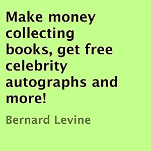 Make Money Collecting Books, Get Free Celebrity Autographs, and More! Audiobook