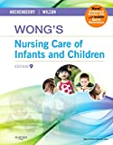img - for Wong's Nursing Care of Infants and Children, 9th Edition book / textbook / text book