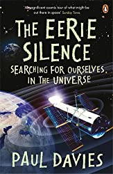 The Eerie Silence: Searching for Ourselves in the Universe