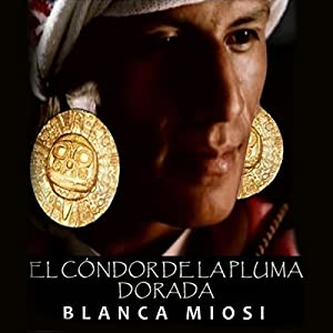 El cóndor de la pluma dorada [The Golden Condor Feather] Audiobook