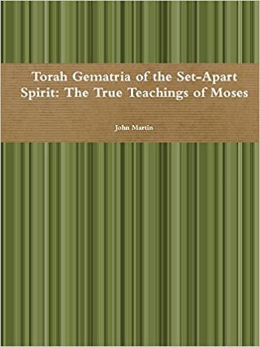 Torah Gematria of the Set-Apart Spirit: The True Teachings of Moses