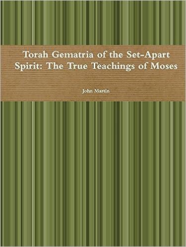 Torah Gematria of the Set-Apart Spirit: The True Teachings of Moses