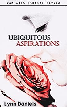 Ubiquitous Aspirations (The Lost Stories Book 1) by [Daniels, Lynn]