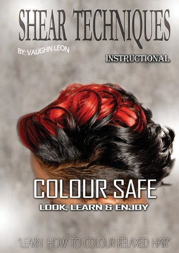 Colour Safe: Look, Learn & Enjoy (Understanding Hair Color)