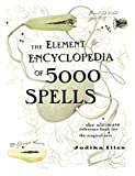 The Element Encyclopedia of 5000 Spells: The Ultimate Reference Book for the Magical Arts (Flexibound)