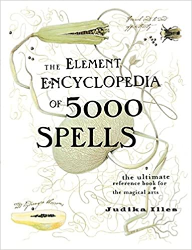 The Element Encyclopedia of 5000 Spells: The Ultimate