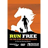 Run Free - The True Story of Caballo Blanco
