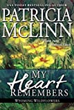 My Heart Remembers (Wyoming Wildflowers, Book 4)