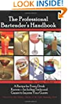 The Professional Bartender's Handbook...