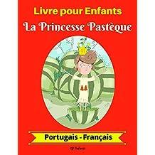 Livre pour Enfants : La Princesse Pastèque (Portugais-Français) (Portugais-Français Livre Bilingue pour Enfants t. 1) (French Edition)