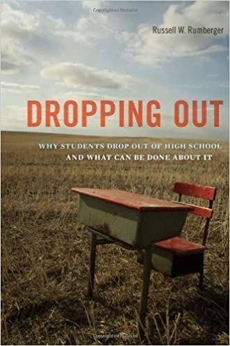 Dropping Out: Why Students Drop Out of High School and What Can Be Done About It by Russell W. Rumberger (2011-10-15)
