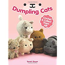 Dumpling Cats: Crochet and Collect Them All!