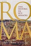 capa de Roma - Uma história em sete invasões
