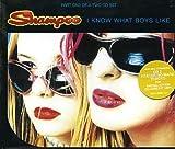 I Know What Boys Like [CD 1] by Shampoo (1996-08-02)