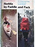 Florida by Paddle and Pack, Mike Toner and Pat Toner, 0916224376