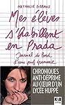 Mes élèves s'habillent en Prada : Journal de bord d'une prof épanouie par Debans