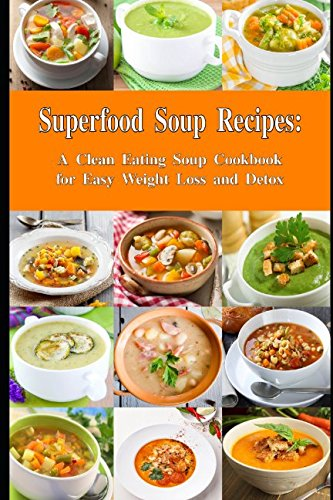 Superfood Soup Recipes Cookbook Everyday product image