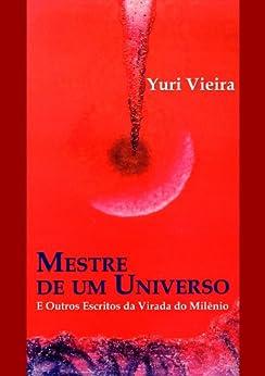 Mestre de um Universo por [Vieira, Yuri]